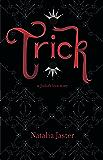 Trick: A Foolish Love Story (Foolish Kingdoms Book 1) (English Edition)