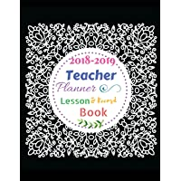 2018-2019 Teacher Planner, Lesson and Record Book: Monthly - Weekly Teacher's Plan / Daily Plan for Teacher / Lesson Plan Book for Teachers,2018-2019, ... (Teacher's Lesson Planner and Record Book).