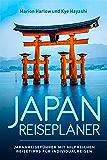 Japan Reiseplaner: Japanreiseführer mit hilfreichen Tipps zu Sehenswürdigkeiten in Tokio, Osaka, Kyoto und ganz Japan (German Edition)