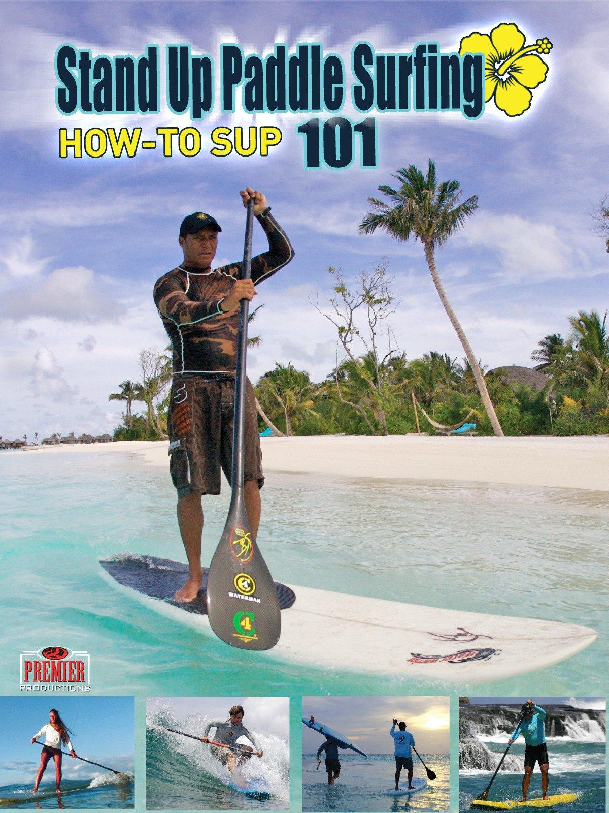Amazon.com: How-To SUP 101 Stand Up Paddle Surfing: Premier Productions Hawaii, Brian Keaulana, Todd Bradley, Ivan van Vuuren: Amazon Digital Services LLC
