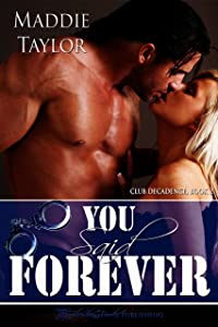 You Said Forever (Club Decadence Book 2)