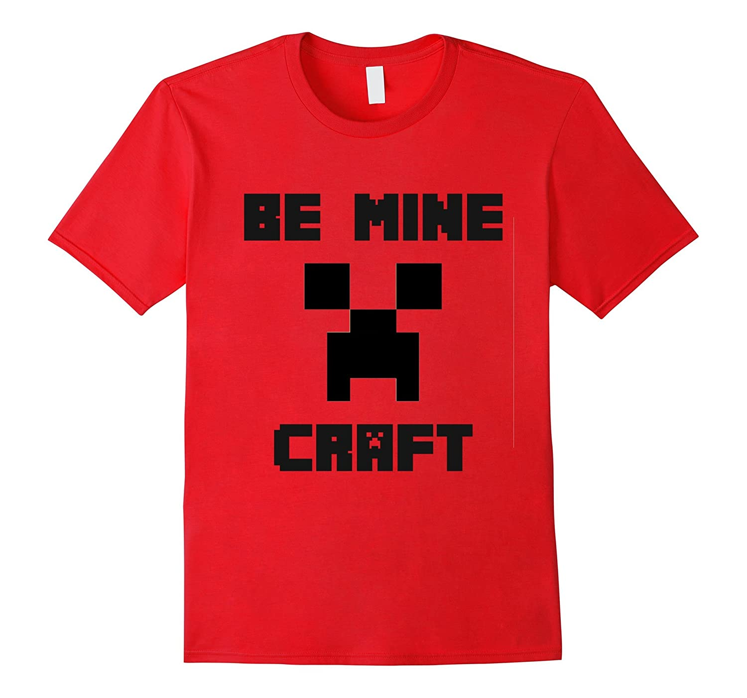 Be Mine Craft - Valentines Day T Shirt-CL