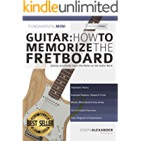 Guitar: How to Memorize the Fretboard: Quickly and Easily Learn the Notes on the Guitar Neck (Learn the guitar fretboard… book cover