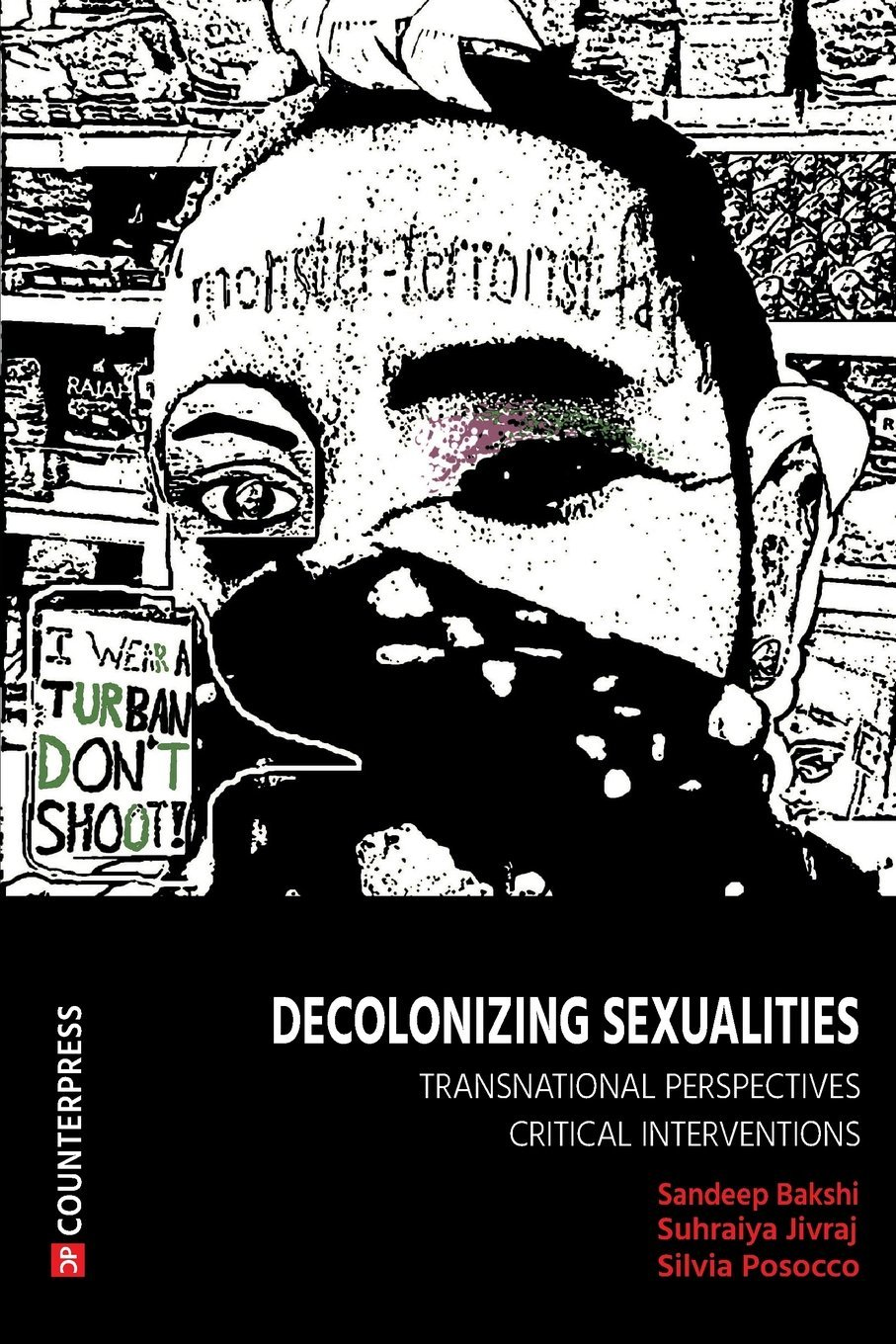 Decolonizing Sexualities: Transnational Perspectives, Critical Interventions: Sandeep Bakshi, Suhraiya Jivraj, Silvia Posocco: 9781910761021: Amazon.com: ...