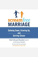 ScreamFree Marriage: Calming Down, Growing Up, and Getting Closer Audible Audiobook