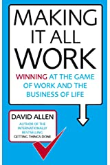 Making It All Work: Winning at the game of work and the business of life (English Edition) eBook Kindle
