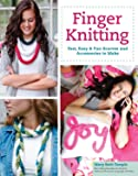 Finger Knitting: Fast, Easy & Fun Scarves and Accessories to Make (Design Originals)