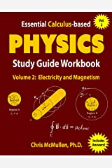 Essential Calculus-based Physics Study Guide Workbook: Electricity and Magnetism (Learn Physics with Calculus Step-by-Step Book 2) Kindle Edition