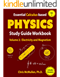 Essential Calculus-based Physics Study Guide Workbook: Electricity and Magnetism (Learn Physics with Calculus Step-by-Step Book 2) (English Edition)