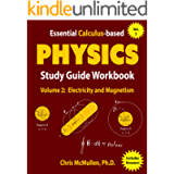 Essential Calculus-based Physics Study Guide Workbook: Electricity and Magnetism (Learn Physics with Calculus Step-by…