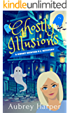 Ghostly Illusions (A Ghost Hunter P.I. Mystery Book 2)