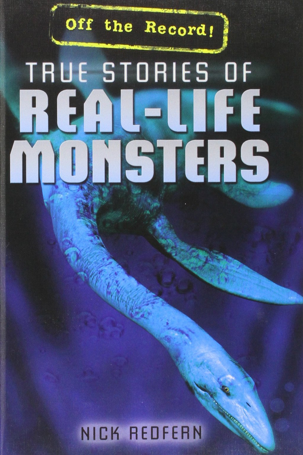 True Stories of Real-Life Monsters (Off the Record!) pdf epub
