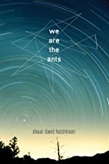 We Are the Ants Kindle Edition