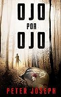 Ojo Por Ojo: Historia De Una