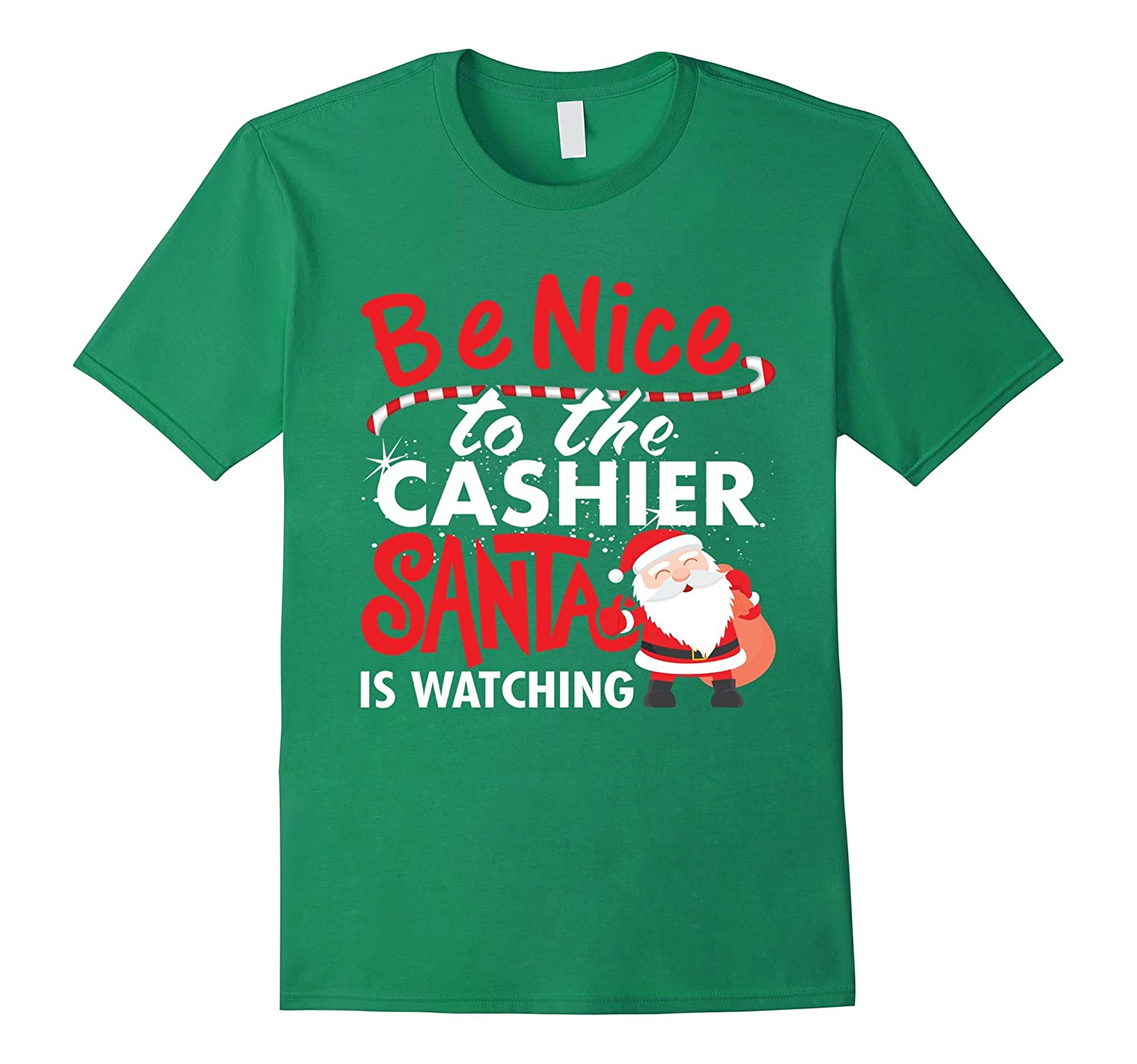 Be Nice to the Cashier, Santa is watching Christmas T Shirt-FL