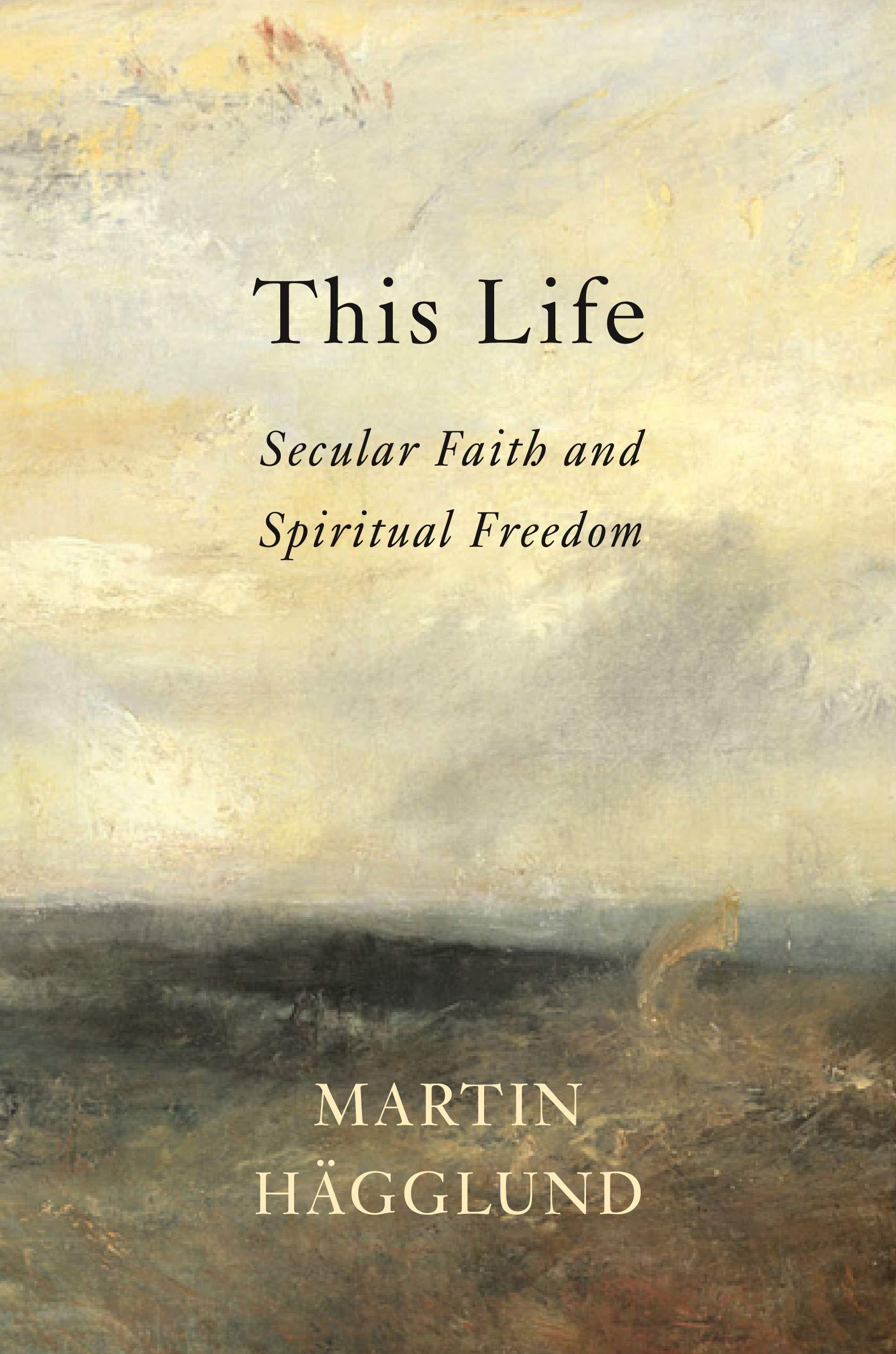 This Life  Secular Faith And Spiritual Freedom  English Edition