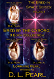 Bred by the Cyborg: 3 Book Collection: Bred in Space Volume 3 (The Bred in Space Series)