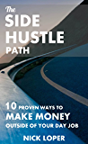The Side Hustle Path: 10 Proven Ways to Make Money Outside of Your Day Job