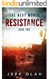 The Next World - RESISTANCE - Book 2 (A Post-Apocalyptic Thriller)