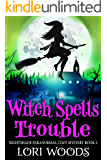 Witch Spells Trouble (Nightshade Paranormal Cozy Mystery Book 2)