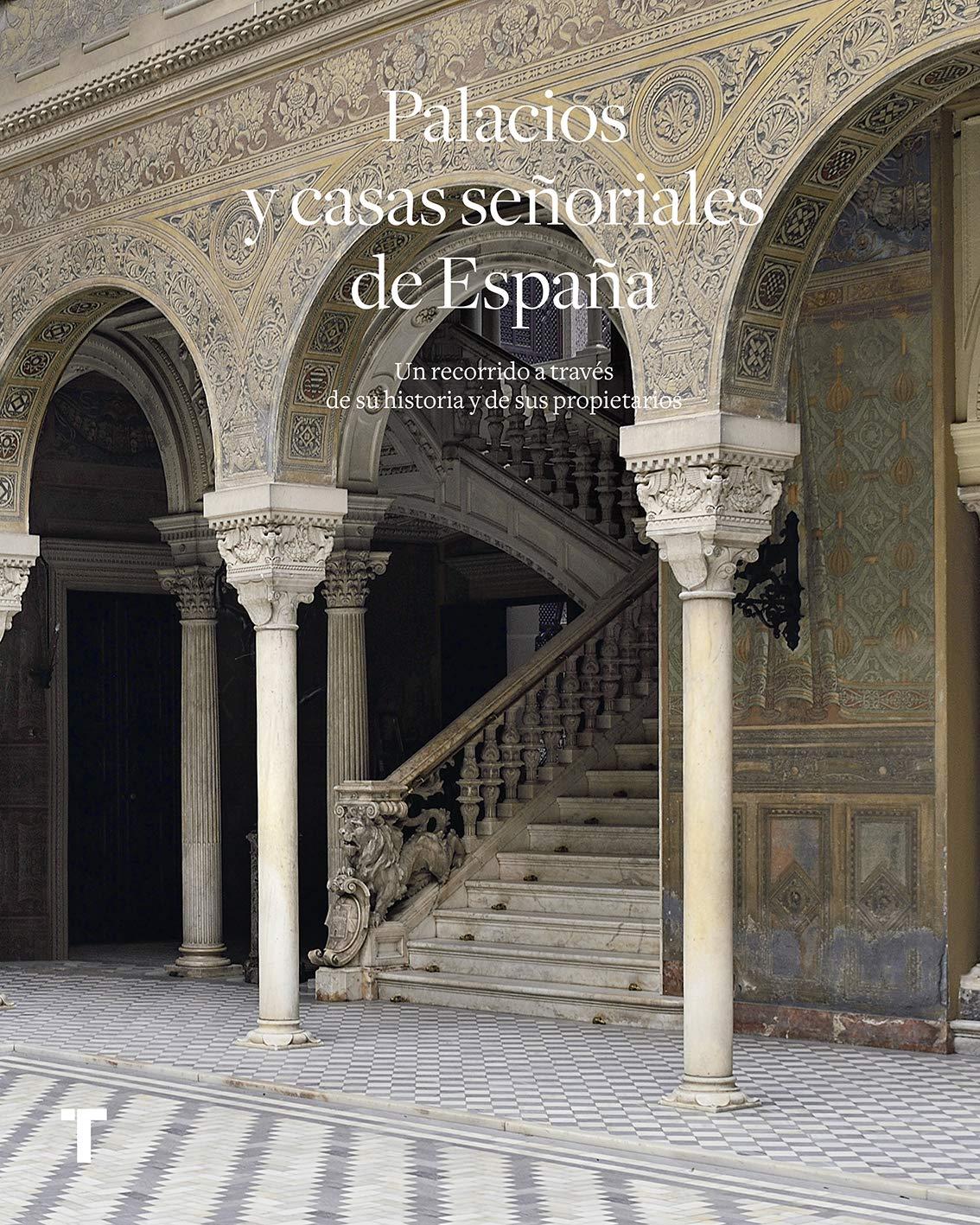 Palacios y casas señoriales de España: Un recorrido a través de su historia y sus propietarios Arte y Foto: Amazon.es: González-Varas, Ignacio: Libros