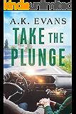 Take the Plunge (Road Trip Romance Book 6)
