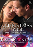 The Christmas Wish (Heart of Montana Book 2)