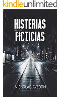 Histerias ficticias (Spanish Edition)