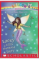 Lacey the Little Mermaid Fairy: A Rainbow Magic Book (The Fairy Tale Fairies #7) Kindle Edition
