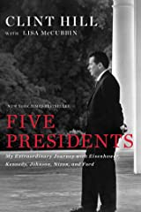 Five Presidents: My Extraordinary Journey with Eisenhower, Kennedy, Johnson, Nixon, and Ford Kindle Edition