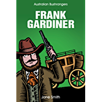 Australian Bushrangers - Frank Gardiner (Australian Bushrangers Series)