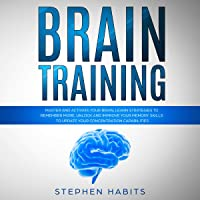 Brain Training: Master and Activate Your Brain, Learn Strategies to Remember More...