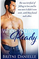 When You're Ready Kindle Edition