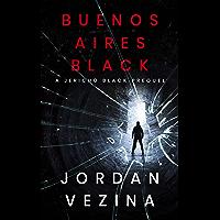 Buenos Aires Black (A Jericho Black Thriller Book 0)