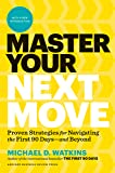 "Image for Master Your Next Move, with a New Introduction: The Essential Companion to ""The First 90 Days"""