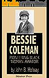 Bessie Coleman: Pioneering Black Woman Aviator