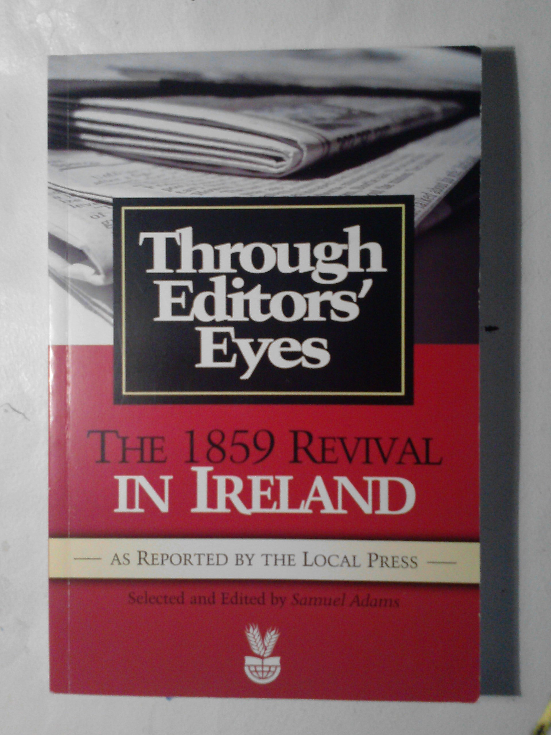 Download Through Editors Eyes: 1859 Revival in Ireland as Reported by the Local Press ebook
