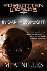 In Darkness, Light (Starfire Angels: Forgotten Worlds Book 4) Kindle Edition