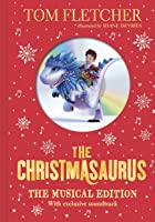 The Christmasaurus: The Musical Edition: Book And