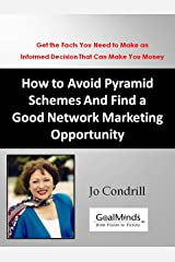 How to Avoid Pyramid Schemes and Find a Good Network Marketing Opportunity Kindle Edition