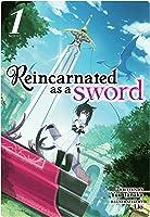 Reincarnated As A Sword (Light Novel) Vol.