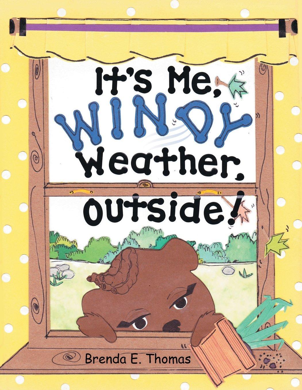It's Me, Windy Weather, Outside!