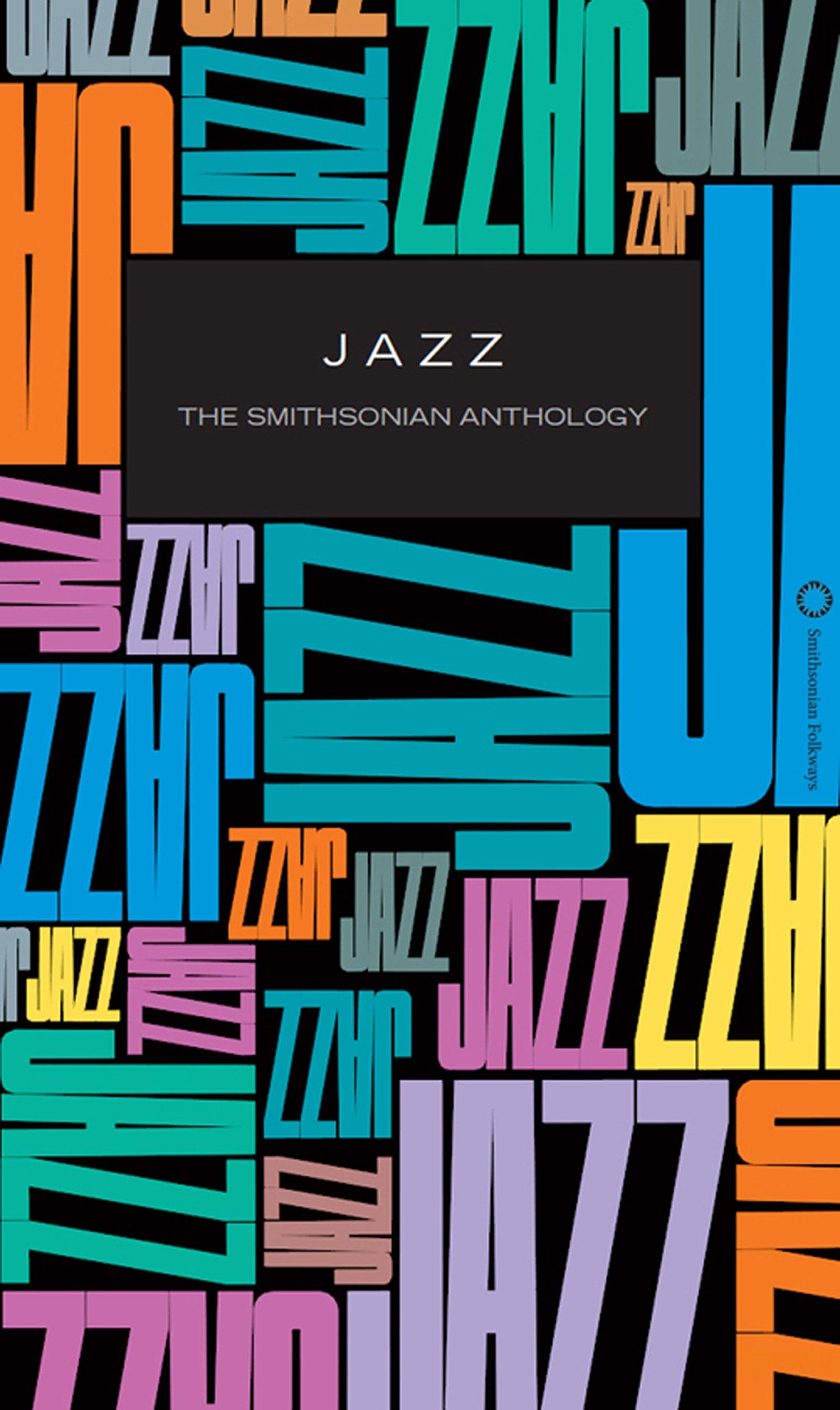 JAZZ: The Smithsonian Anthology by Smithsonian Folkways Recordings