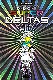 Super Deltas T1: L'Appel