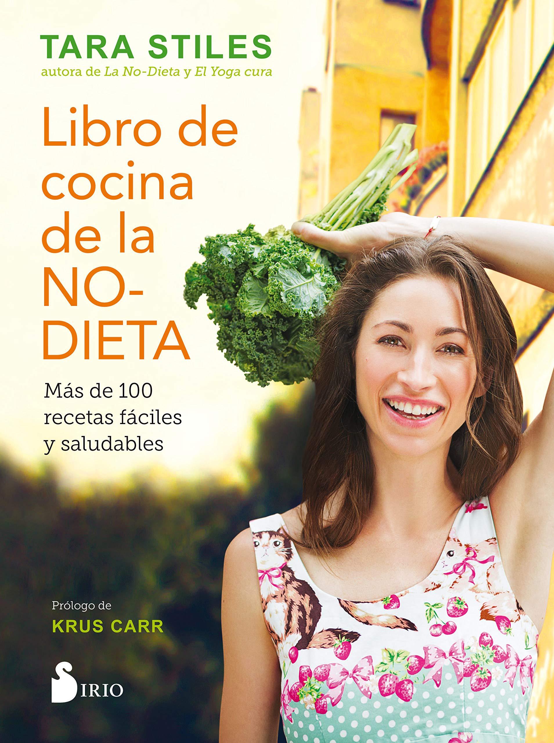 Libro de la cocina de la no-dieta (Spanish Edition): Tara ...
