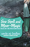 Sea-Spell and Moor-Magic: Tales of the Western Isles