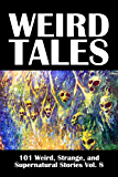 Weird Tales: 101 Weird, Strange, and Supernatural Stories Vol. 8 (Civitas Library Classics)