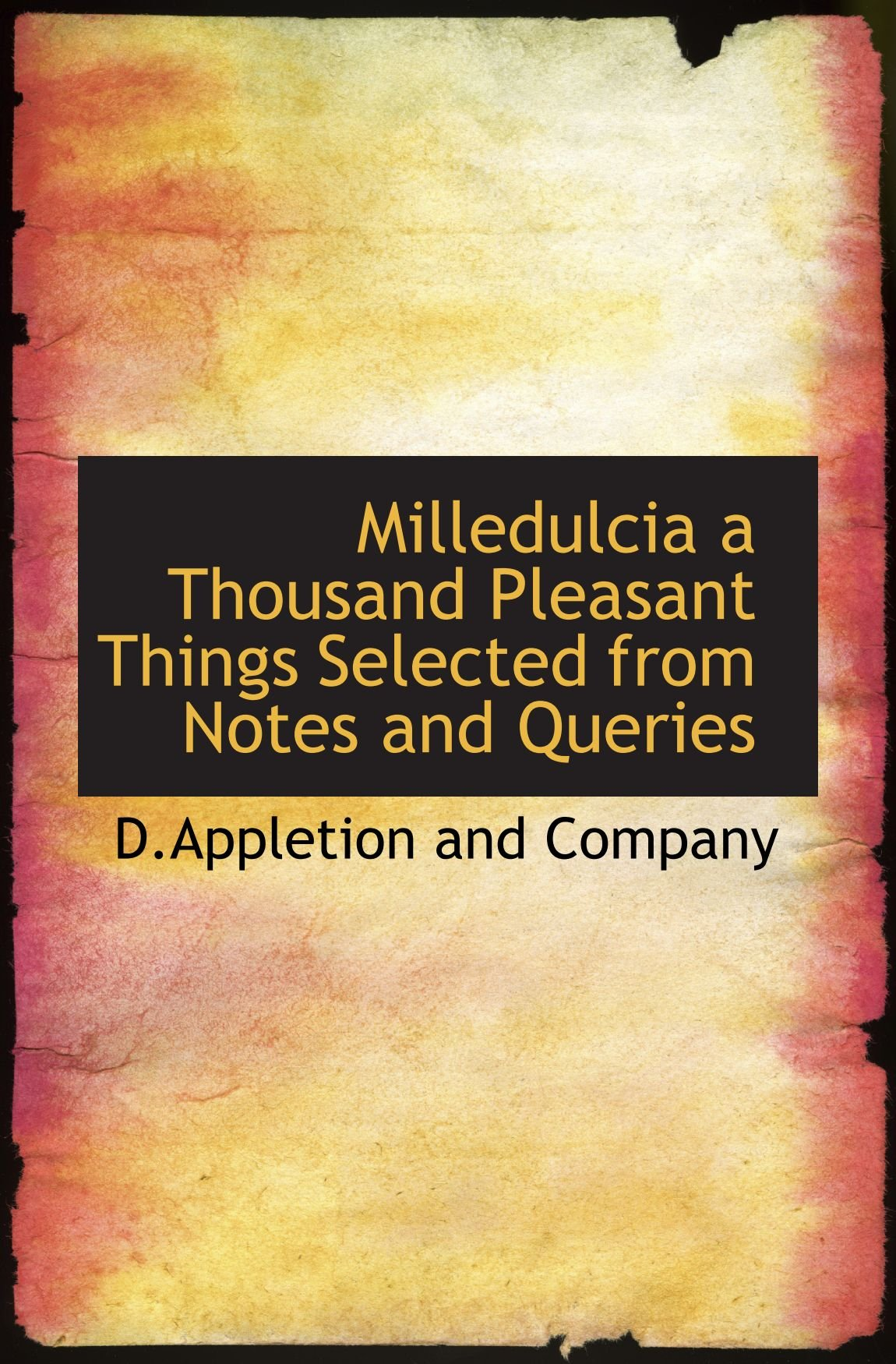 Read Online Milledulcia a Thousand Pleasant Things Selected from Notes and Queries pdf epub