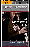 El Monasterio de la Muerte: Desearás entrar, rezarás por salir