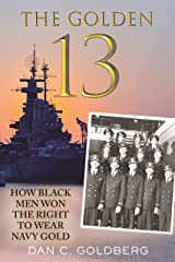 The Golden Thirteen: How Black Men Won the Right to Wear Navy Gold Kindle Edition